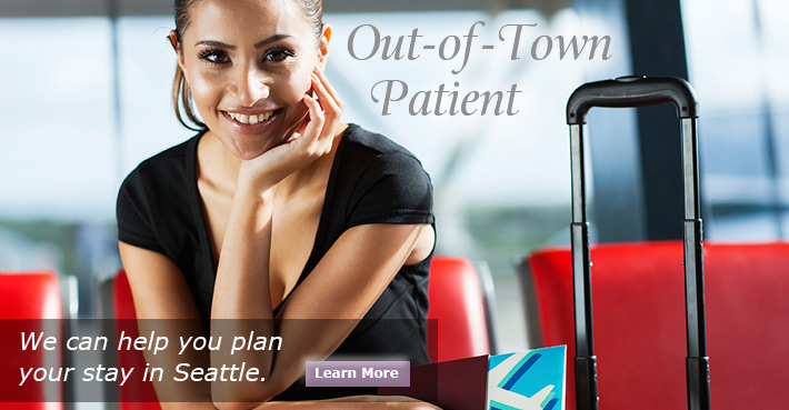 Out of Town Patients - We can help you plan your stay in Seattle