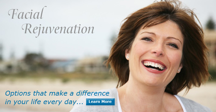 Facial Rejuvenation - Options that make a difference